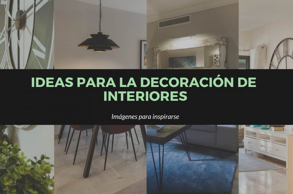 Ideas para la decoración de interiores
